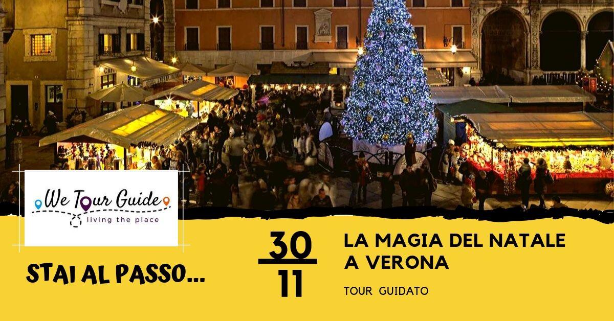 30 NOV 2019 La magia del Natale a Verona