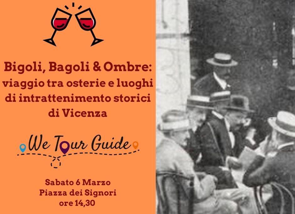 Bigoli, bagoli e ombre:viaggio tra osterie di Vicenza
